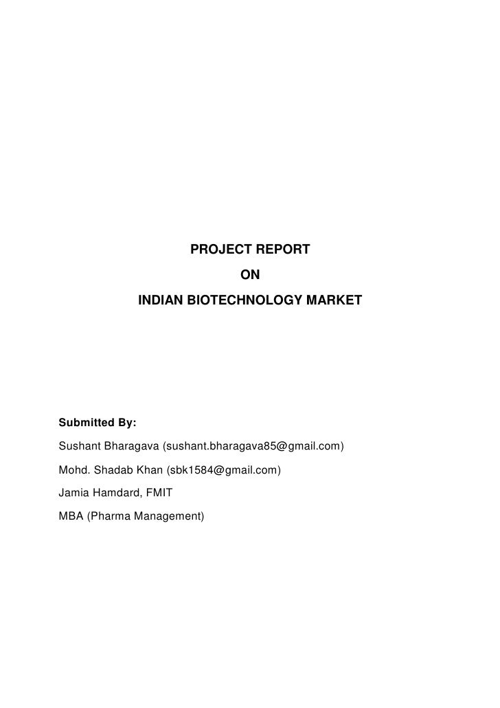 PROJECT REPORT                                ON                 INDIAN BIOTECHNOLOGY MARKET     Submitted By:  Sushant Bh...