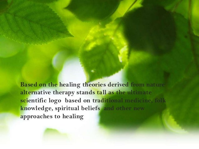 .. Based on the healing theories derived from nature alternative therapy stands tall as the ultimate scientific logo based...