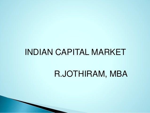 INDIAN CAPITAL MARKET R.JOTHIRAM, MBA