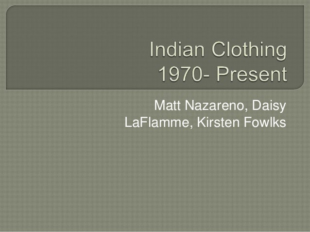 Indian Clothing (1970 - present)