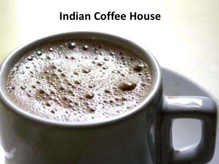Indian coffee house ppt