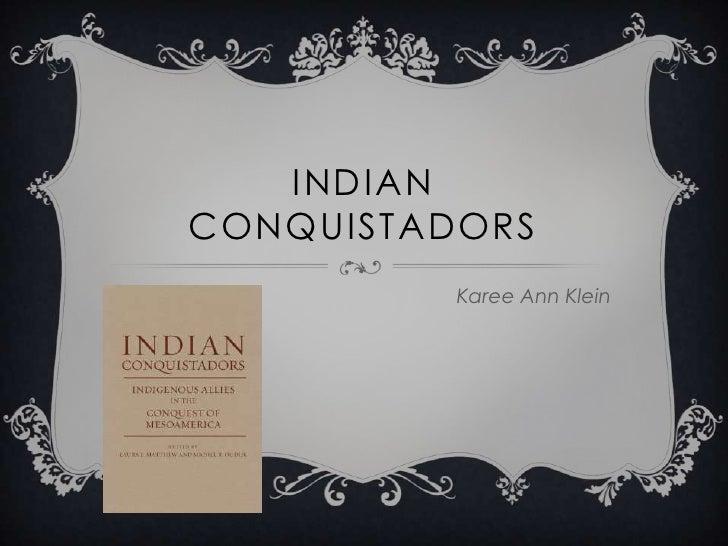Indian Conquistadors<br />Karee Ann Klein<br />
