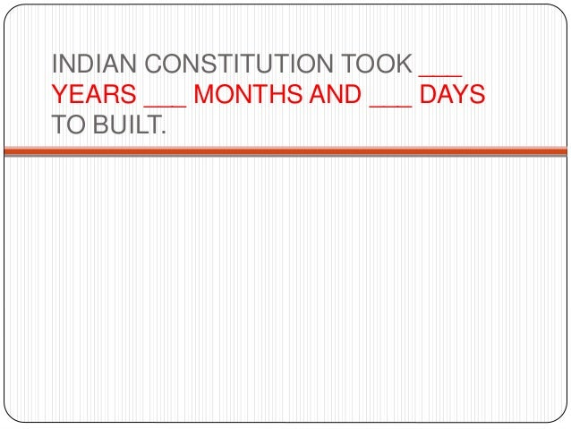 Indian Constitution Indian Constitution Took 2