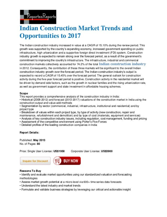 Indian Construction Market Trends andOpportunities to 2017The Indian construction industry increased in value at a CAGR of...