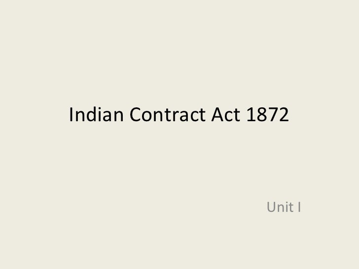 Indian Contract Act 1872                     Unit I