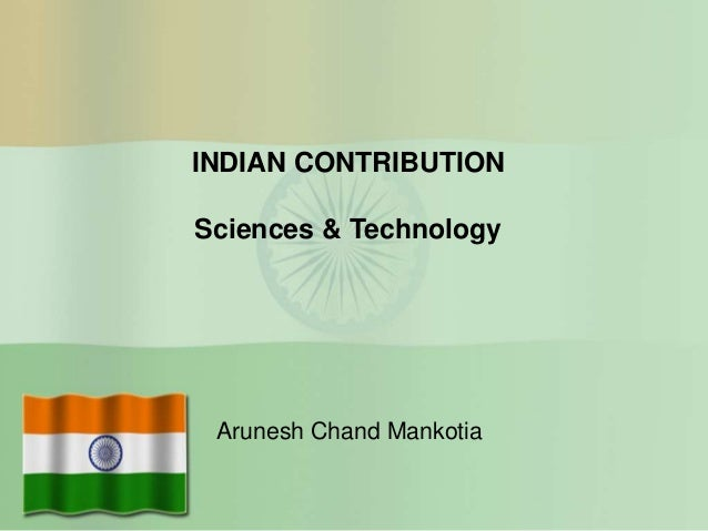Indian contribution sciences & technology   arunesh chand mankotia