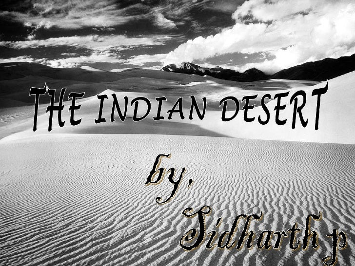 THE INDIAN DESERT Sidharth p by,