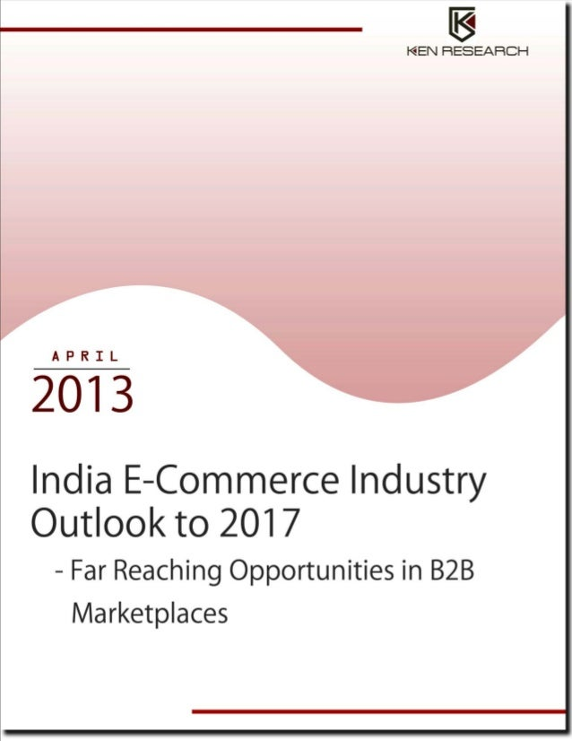E-commerce industry growth led by rising awareness and inclining online population in India: Ken Research