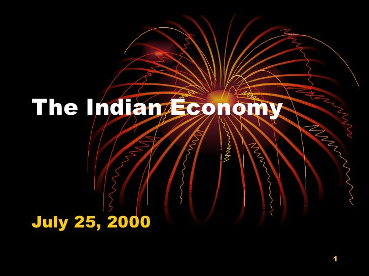 The Indian Economy  July 25, 2000