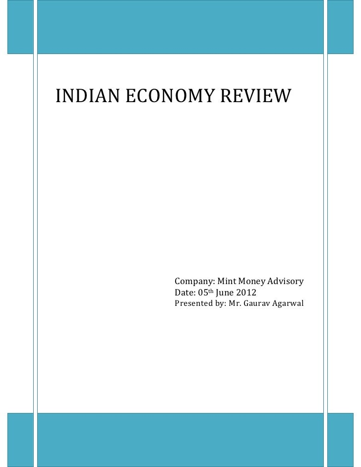 INDIAN ECONOMY REVIEW          Company: Mint Money Advisory          Date: 05th June 2012          Presented by: Mr. Gaura...