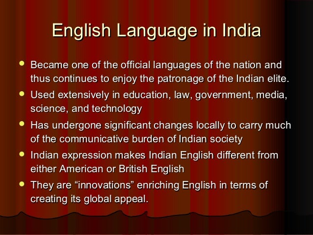 english in india Almost all advertising billboards in india are in english there is not a single well- paying job in the country that does not require a good.