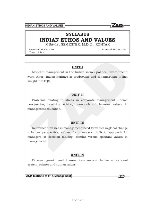 257 INDIAN ETHOS AND VALUES MBA–1st SEMESTER, M.D.U., ROHTAK SYLLABUS External Marks : 70 Time : 3 hrs. Internal Marks : 3...