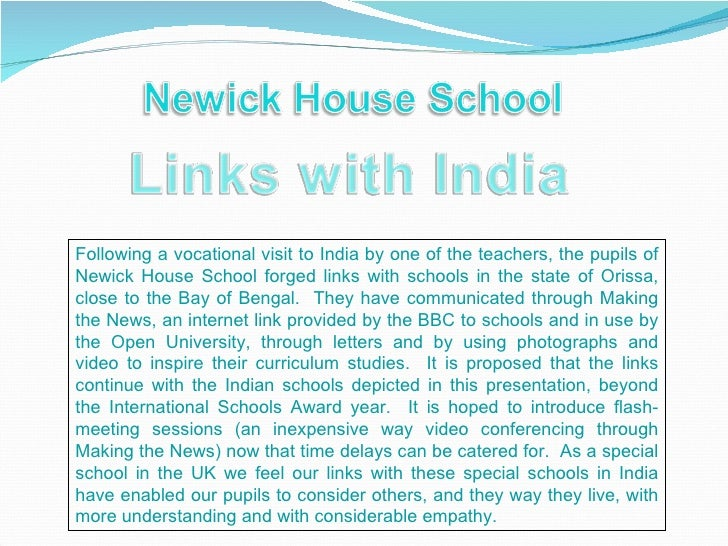 Following a vocational visit to India by one of the teachers, the pupils of Newick House School forged links with schools ...