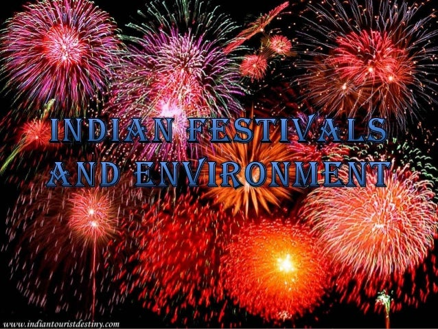bad effects of various festivals on the environment The first is the negative effect of an event to the environment, and the next  the  next event is diwali festival that held in india that consist with.