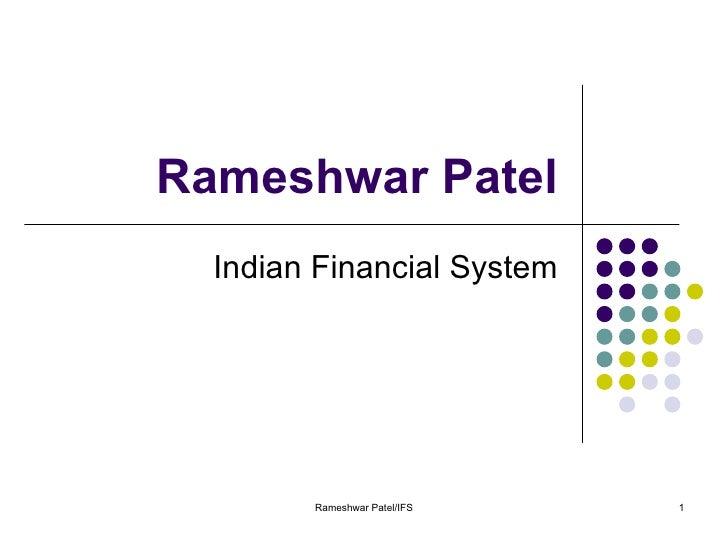 Rameshwar Patel Indian Financial System Rameshwar Patel/IFS