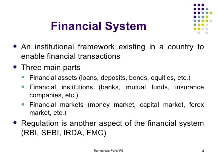 financial system in india Indian financial system this may not be true of non-banking financial institutions in india, non-banking financial institutions, namely.