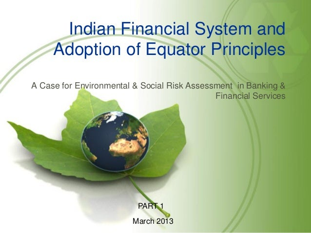 Indian financial system and adoption of equator principles   part 1