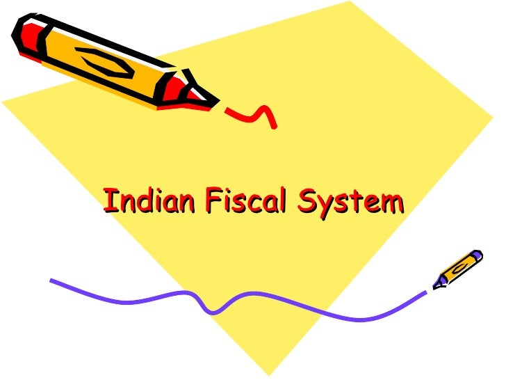 Indian Fiscal System