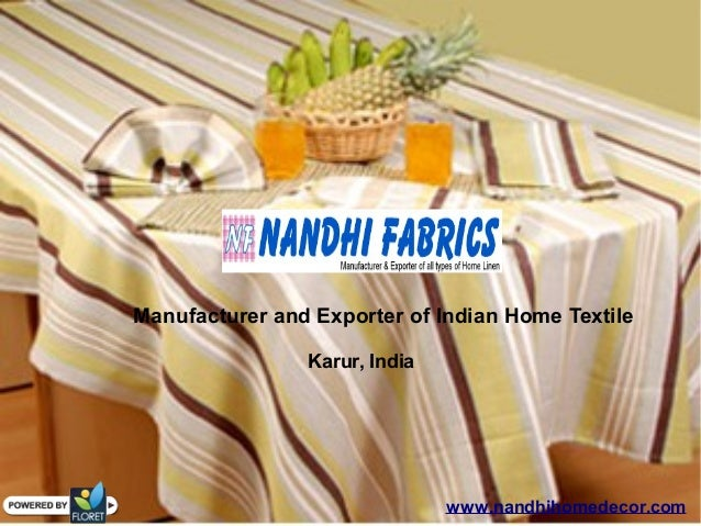 Manufacturer and Exporter of Indian Home Textile Karur, India www.nandhihomedecor.com