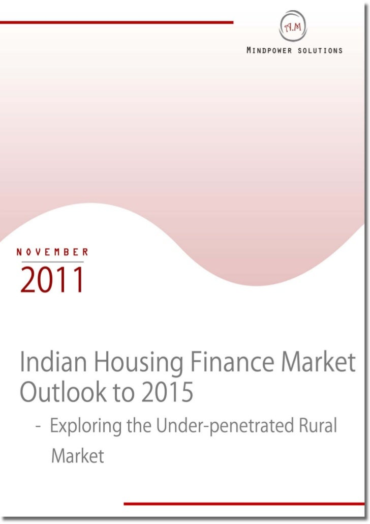TABLE OF CONTENTS1.     Indian Housing and Housing Finance Market Introduction            Housing and Real Estate Sector  ...
