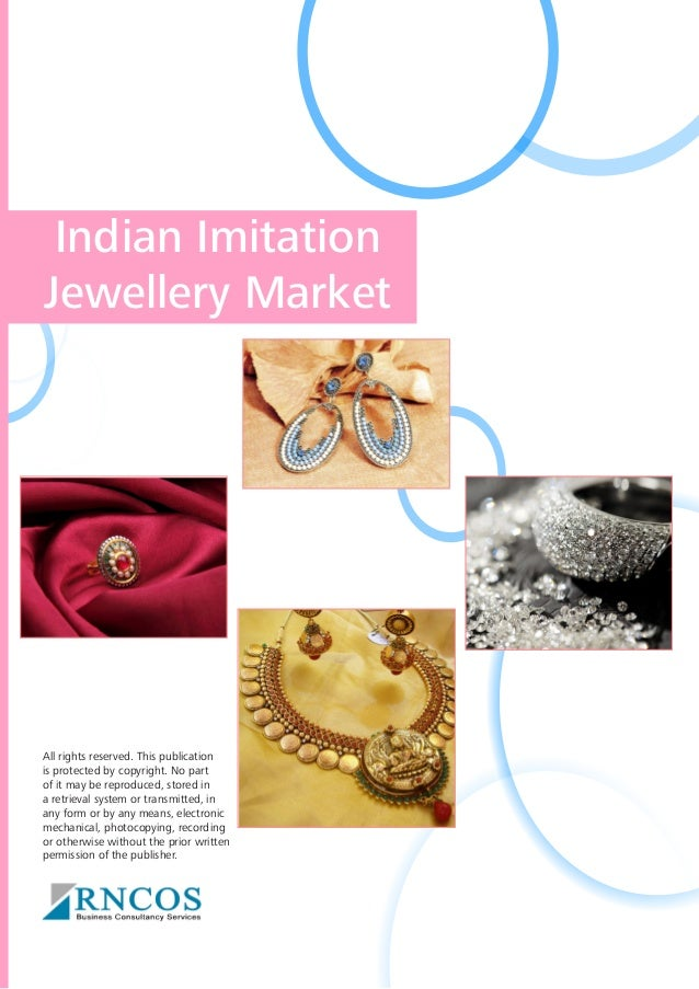 Indian Imitation Jewellery Market  All rights reserved. This publication is protected by copyright. No part of it may be r...