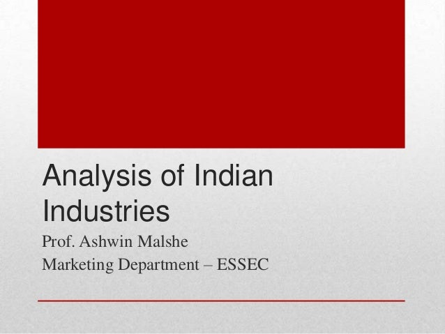 Analysis of IndianIndustriesProf. Ashwin MalsheMarketing Department – ESSEC