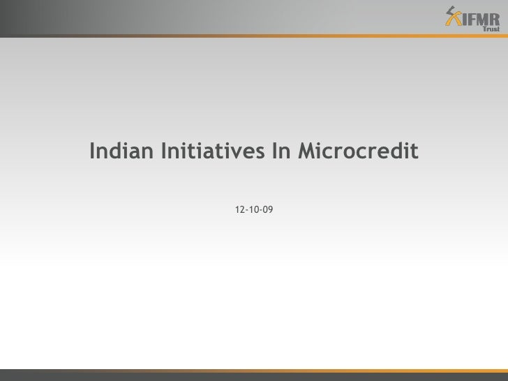 Indian Initiatives In Microcredit
