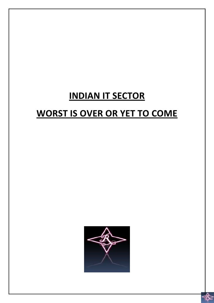 INDIAN IT SECTORWORST IS OVER OR YET TO COME