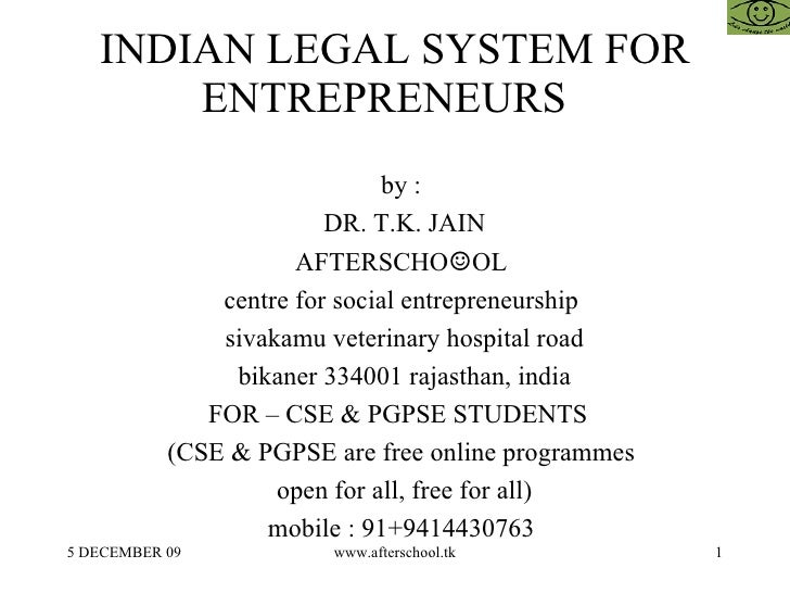INDIAN LEGAL SYSTEM FOR ENTREPRENEURS  <ul><ul><li>by :  </li></ul></ul><ul><ul><li>DR. T.K. JAIN </li></ul></ul><ul><ul><...