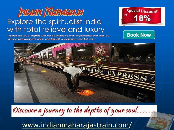 Book Nowwww.indianmaharaja-train.com/