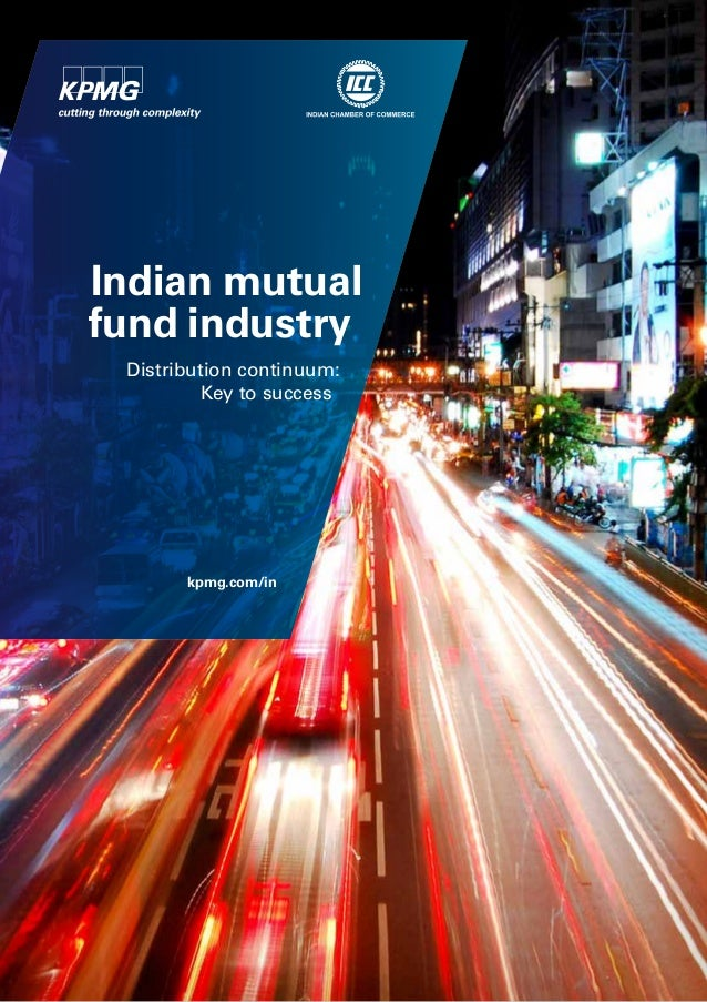 Indian mutual fund industry Distribution continuum: Key to success  kpmg.com/in