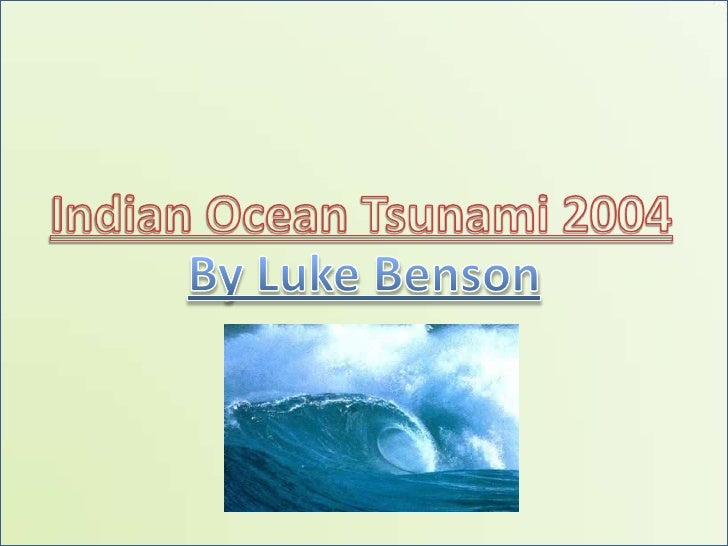 Indian Ocean Tsunami 2004<br />By Luke Benson<br />