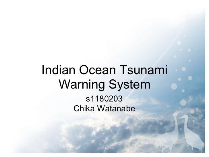 Indian Ocean Tsunami   Warning System        s1180203     Chika Watanabe