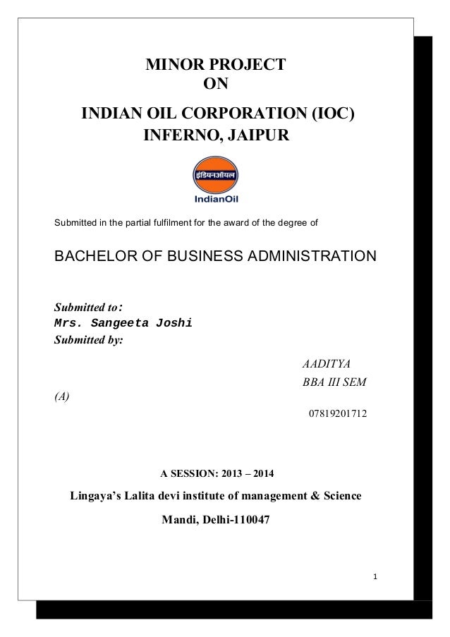 MINOR PROJECT ON INDIAN OIL CORPORATION (IOC) INFERNO, JAIPUR  Submitted in the partial fulfilment for the award of the de...