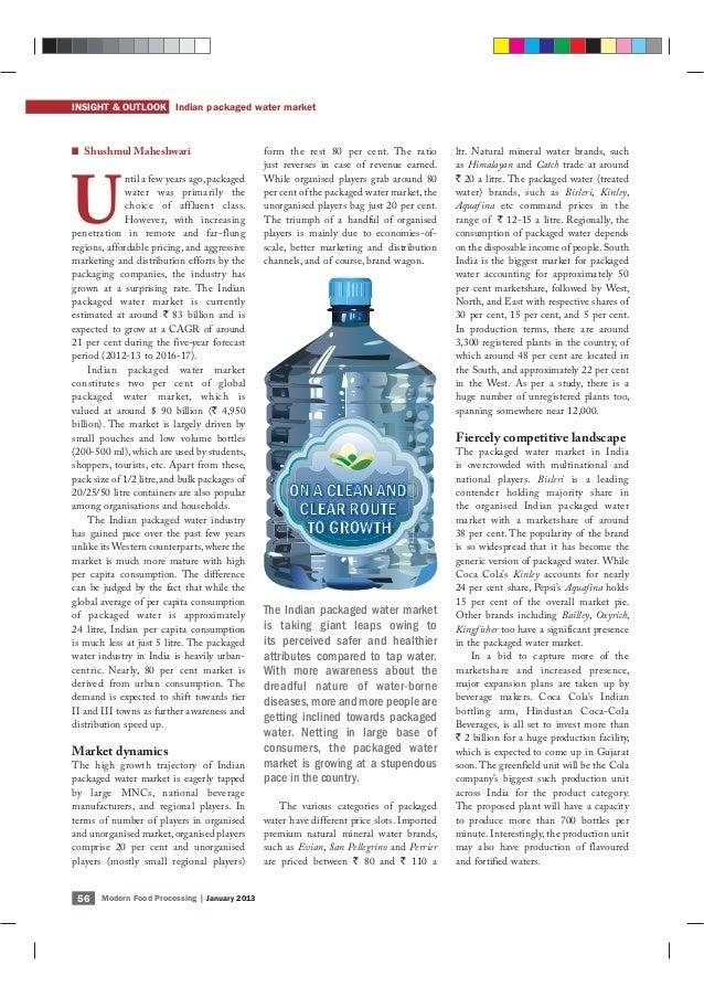 INSIGHT & OUTLOOK Indian packaged water market Modern Food Processing | January 201356 Shushmul Maheshwari U ntil a few ye...