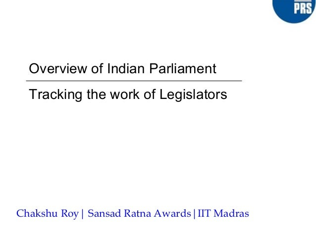 Indian parliamentary system   an overview and tracking of legislators.