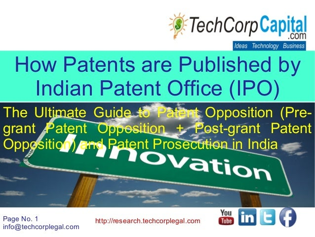 Page No. 1 info@techcorplegal.com http://research.techcorplegal.com How Patents are Published by Indian Patent Office (IPO...