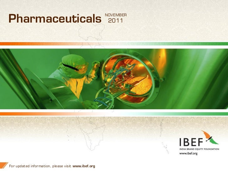 NOVEMBERPharmaceuticals                                       2011For updated information, please visit www.ibef.org      ...