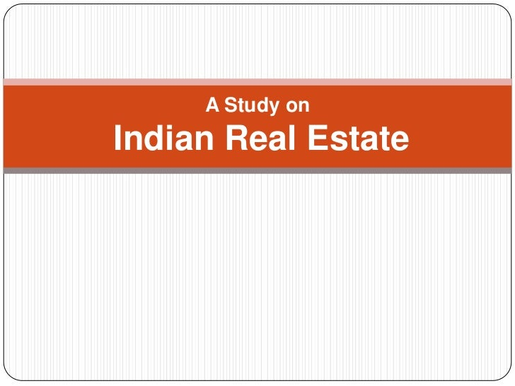 A Study onIndian Real Estate
