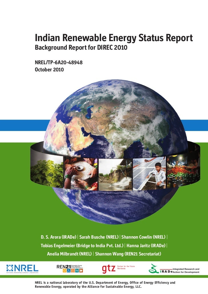 Indian Renewable Energy Status ReportBackground Report for DIREC 2010NREL/TP-6A20-48948October 2010    D. S. Arora (IRADe)...