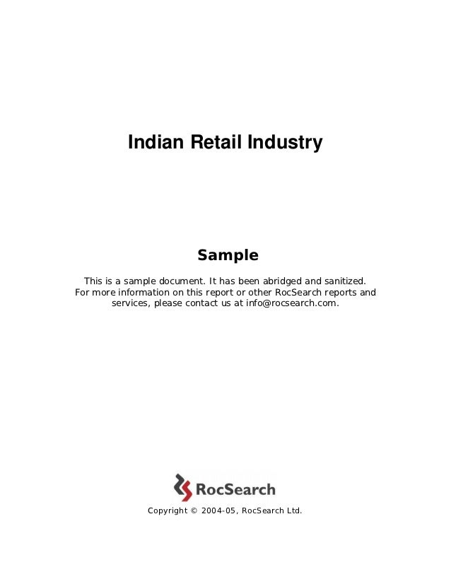 Indian Retail Industry                           Sample  This is a sample document. It has been abridged and sanitized.For...