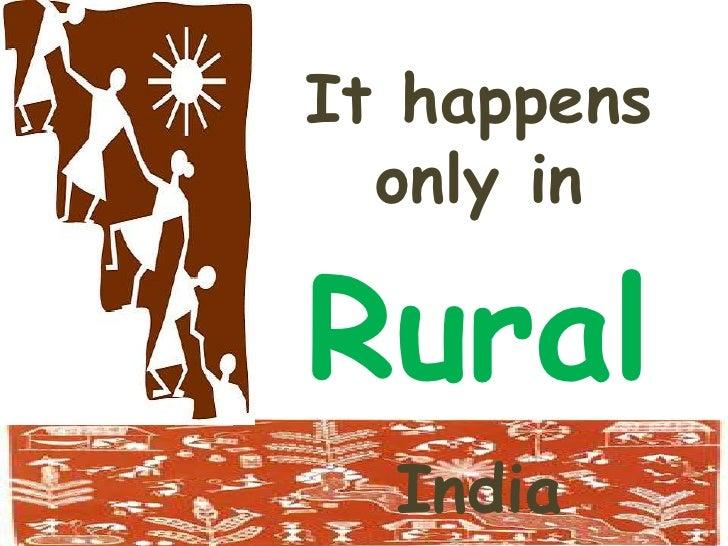 It happens only in RuralIndia<br />