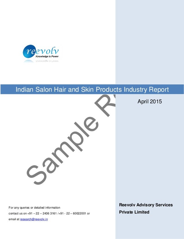 April 2015 Reevolv Advisory Services Private Limited Indian Salon Hair and Skin Products Industry Report For any queries o...