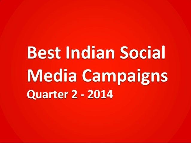 Best Indian Social Media Campaigns Quarter 2 - 2014