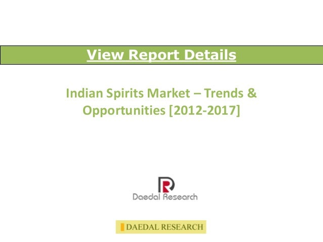 Indian Spirits Market –Trends & Opportunities [2012-2017]