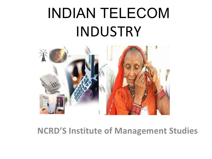 INDIAN TELECOM  INDUSTRY NCRD'S Institute of Management Studies