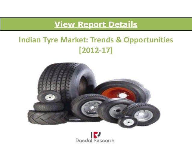 View Report DetailsIndian Tyre Market: Trends & Opportunities                [2012-17]