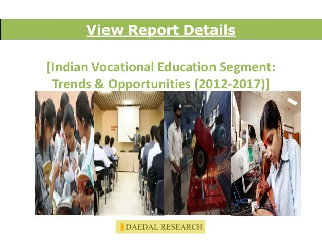 Indian Vocational Education Sector: Trends & Opportunities (2012-2017) – New Report by Daedal Research