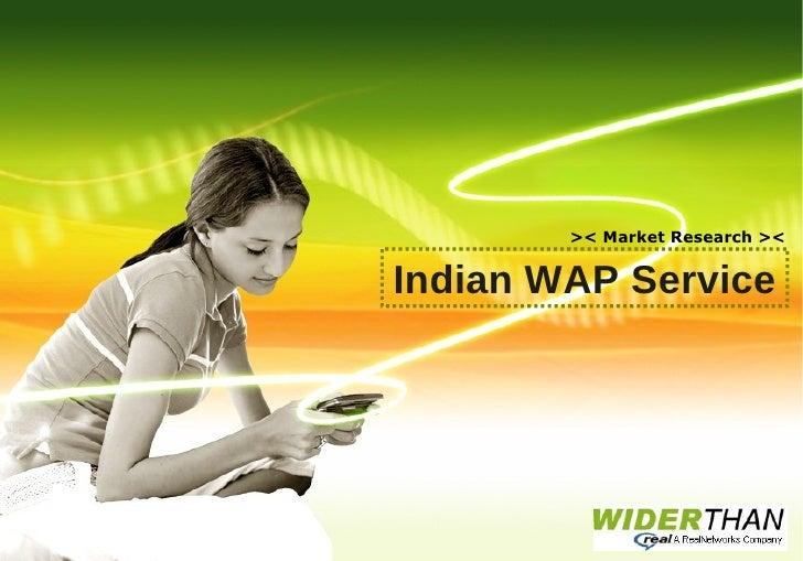 >< Market Research ><   Indian WAP Service