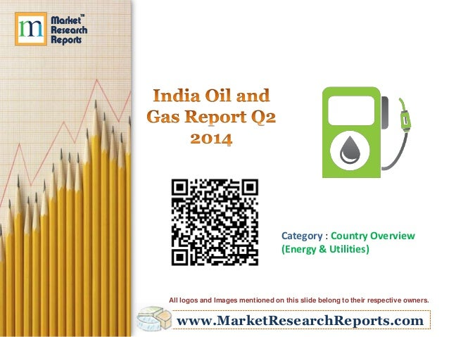 India Oil and Gas Report Q2 2014